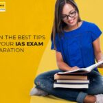 Learn the best tips for your IAS Exam preparation