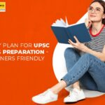 Study plan for UPSC mains preparation – Beginners friendly