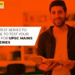 What test series to choose to test your depth for upsc mains test series